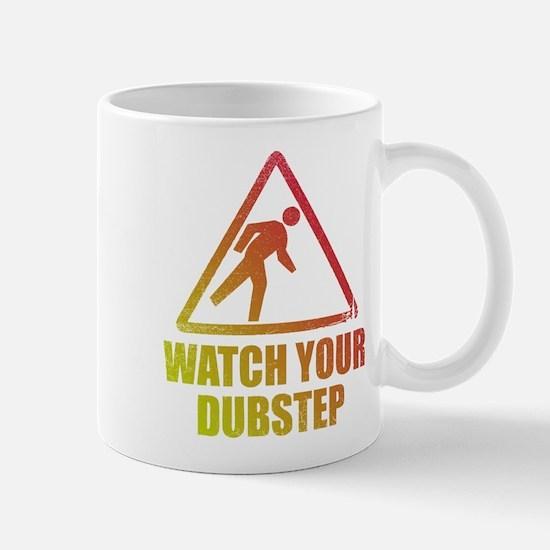 Watch Your Dubstep Mug