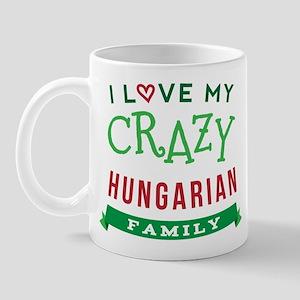 I Love My Crazy Hungarian Family Mug