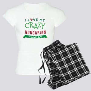 I Love My Crazy Hungarian Family Women's Light Paj