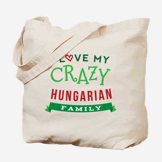 I Love My Crazy Hungarian Family Tote Bag
