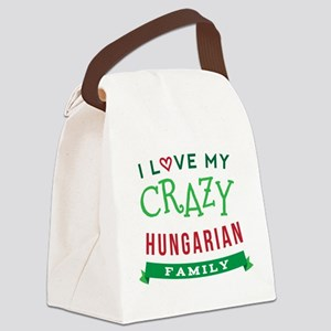 I Love My Crazy Hungarian Family Canvas Lunch Bag