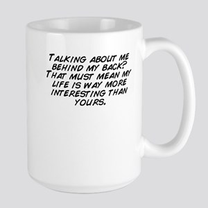 Talking about me behind my back? That must mea ...