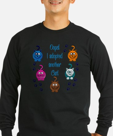 Oops! I Adopted Another Cat! Long Sleeve T-Shirt