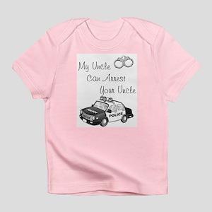 My Uncle Can Arrest Your Uncle, Cop Infant T-Shirt
