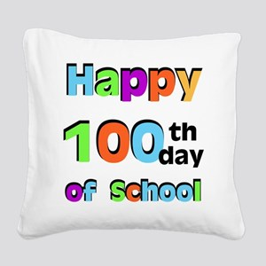 Happy 100th Day of School Square Canvas Pillow