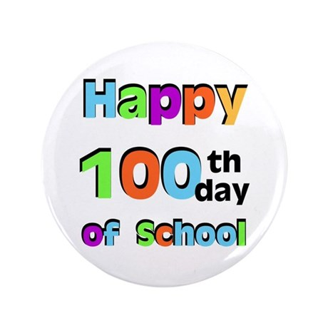 """Happy 100th Day of School 3.5"""" Button"""