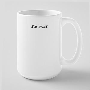 I'm done Mugs