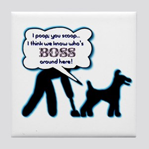 Who's the boss? Dog! poop, scoop, Tile Coaster