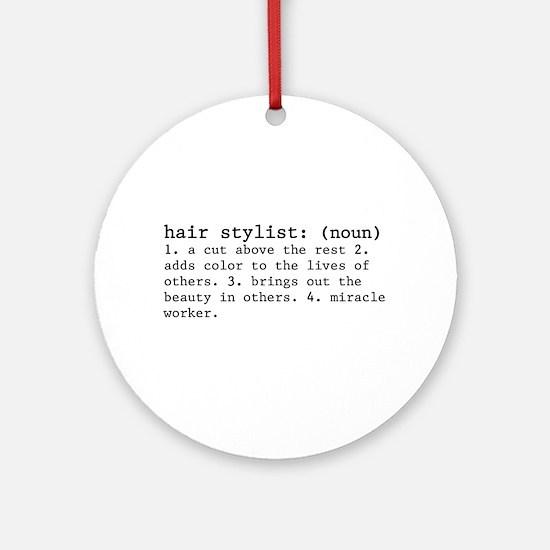 Hair Stylist Definition (round) Round Ornament
