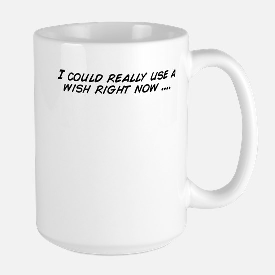 I could really use a wish right now .... Mugs