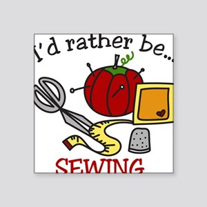 """Rather Be Sewing Square Sticker 3"""" x 3"""""""