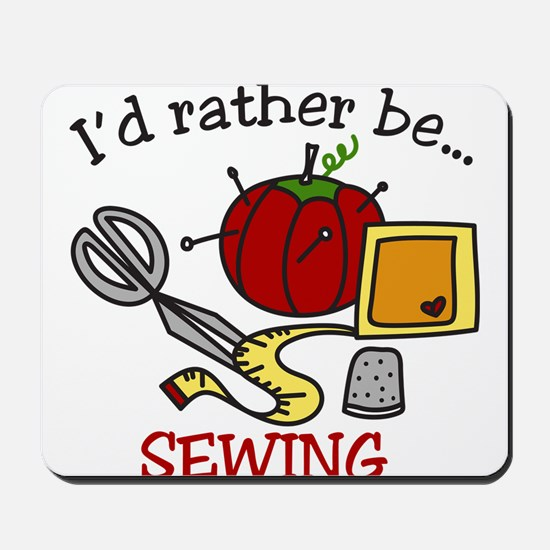 Rather Be Sewing Mousepad