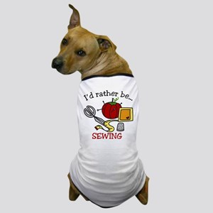 Rather Be Sewing Dog T-Shirt