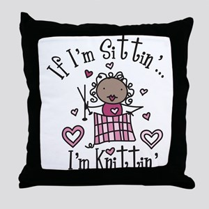 I'm Knittin' Throw Pillow
