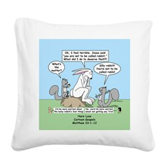 Don't Call me Rabbit Square Canvas Pillow