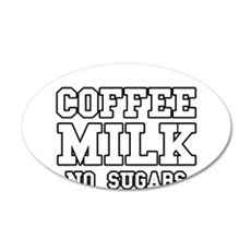 Coffee Milk No Sugars Wall Decal