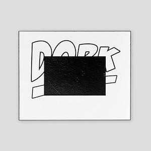 Dork Picture Frame