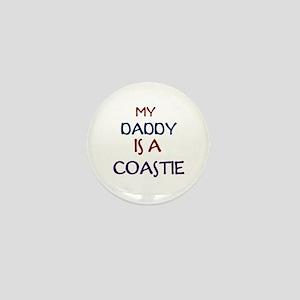 MY DADDYS A COASTIE Mini Button
