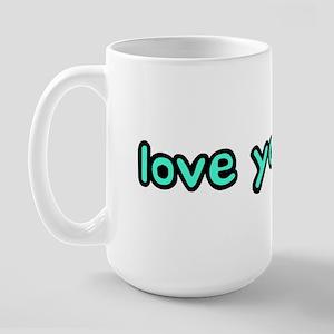Love you more Large Mug