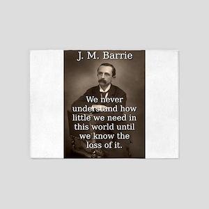 We Never Understand - J M Barrie 5'x7'Area Rug