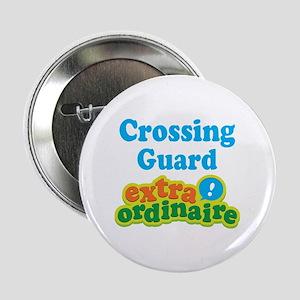 "Crossing Guard Extraordinaire 2.25"" Button"