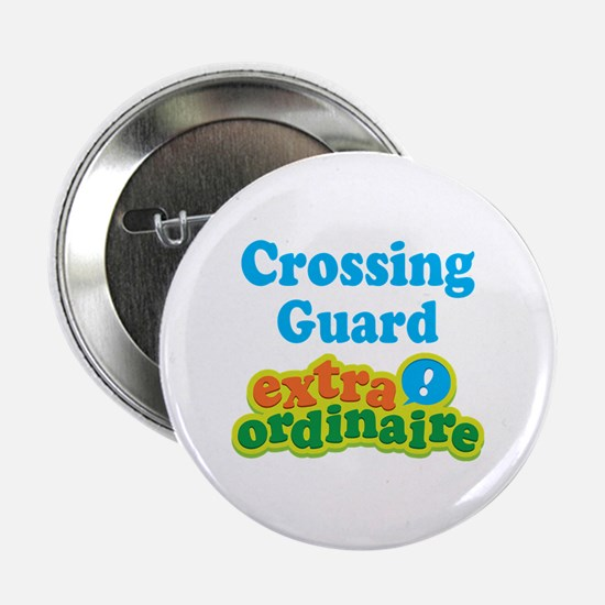 "Crossing Guard Extraordinaire 2.25"" Button"