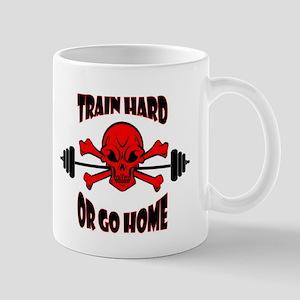 Train Hard or Go Home Mug
