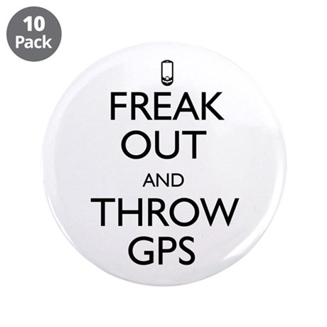 "Freak Out and Throw GPS 3.5"" Button (10 pack)"