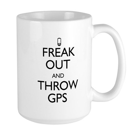 Freak Out and Throw GPS Large Mug