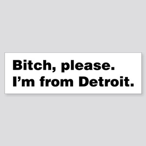 Im from Detroit Sticker (Bumper)