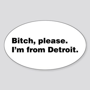 Im from Detroit Sticker (Oval)
