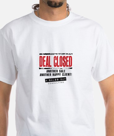 Deal Closed White T-Shirt