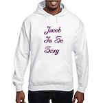 Jacob is so sexy 1 Hooded Sweatshirt