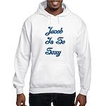 Jacob is so sexy 3 Hooded Sweatshirt