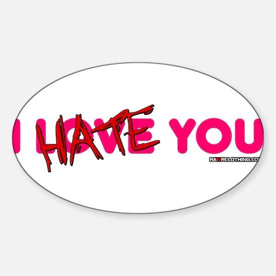 I Hate You Sticker (Oval)