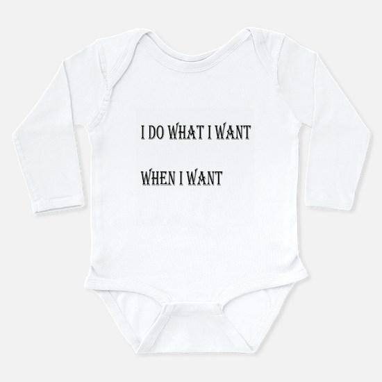 I DO WHAT I WANT Long Sleeve Infant Bodysuit