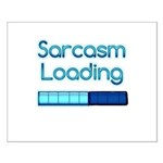 Sarcasm Loading Small Poster