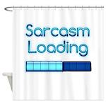Sarcasm Loading Shower Curtain