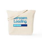 Sarcasm Loading Tote Bag