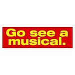"""Go See a Musical"" Bumper Sticker"