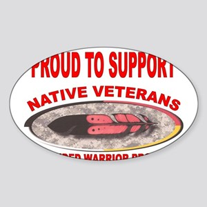 PROUD TO SUPPORT NATIVE VETERANS-WOUNDED WARRIOR S