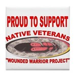 PROUD TO SUPPORT NATIVE VETERANS-WOUNDED WARRIOR T