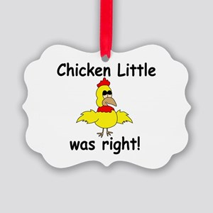 Chicken Little Was Right Picture Ornament