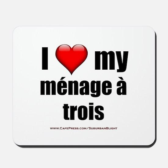 """Love Menage a Trois"" Mousepad"