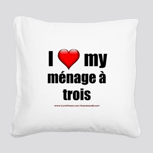 """Love Menage a Trois"" Square Canvas Pillow"