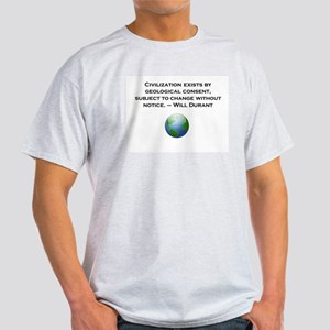 Civilization exists by geological consent Light T-