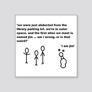 "Jim the Alien Square Sticker 3"" x 3"""