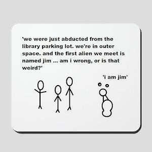 Jim the Alien Mousepad