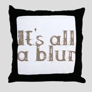 It's all a blur Throw Pillow