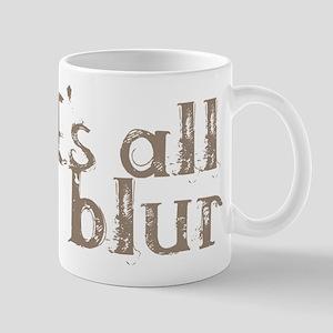 It's all a blur Mug